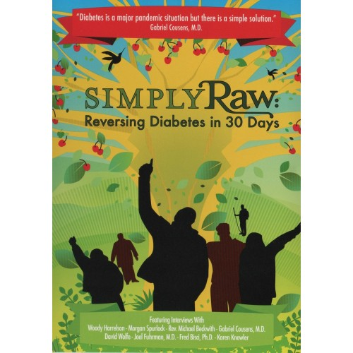 Simply Raw - Reversing Diabetes in 30 Days
